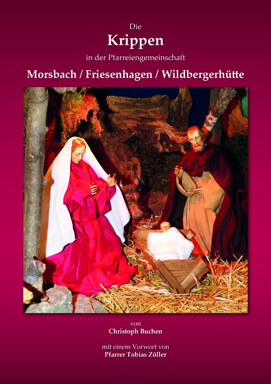 In dem neuen farbigen Krippenführer für die Pfarreiengemeinschaft Morsbach-Friesenhagen-Wildbergerhütte werden 21 Krippen abgebildet und erläutert. Foto: Christoph Buchen